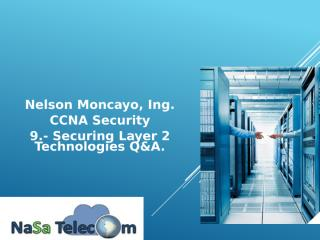 9.- Securing Layer 2 Technologies Q&A.pptx