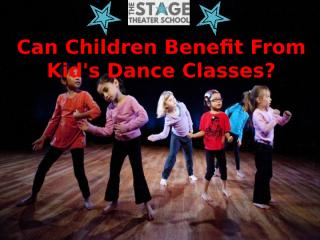 Can Children Benefit From Kid's Dance Classes.pptx