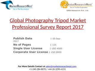 Global Photography Tripod Market Professional Survey Report 2017.pptx