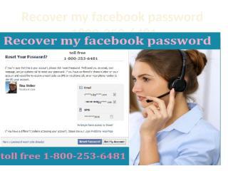 Recover my facebook password 1800-253-6481.pptx