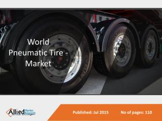 World Pneumatic Tire Market Size, Share, Trends, Growth, Demand, Opportunities and Forecasts 2014-2020 (2).pdf