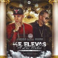 Juanka El Problematik Ft. Divino - Me Elevas A Las Nubes (Official Remix) (Prod. Gmel  Well Music y Super Yei) (WWW.ELGENERO.COM).mp3
