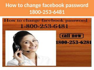 How to change facebook password 1800-253-6481.pptx