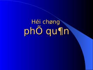 9. HC Phe Quan R.ppt