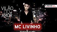 MC Livinho - Vilão do Amor - Musica nova 2014 (Perera DJ) Lançamento 2014.mp4