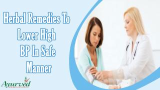 Herbal Remedies To Lower High BP In Safe Manner.pptx