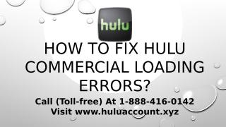 How To Fix Hulu Commercial Loading Errors Call 1888-416-0142.pptx
