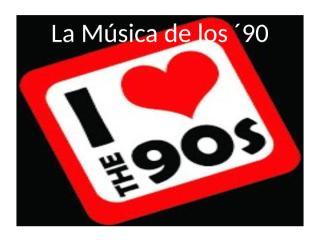 La Música de los ´90.pptx