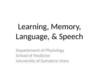 K8 - Learning, Memory & Speech.pptx